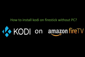 How to install kodi on firestick without pc