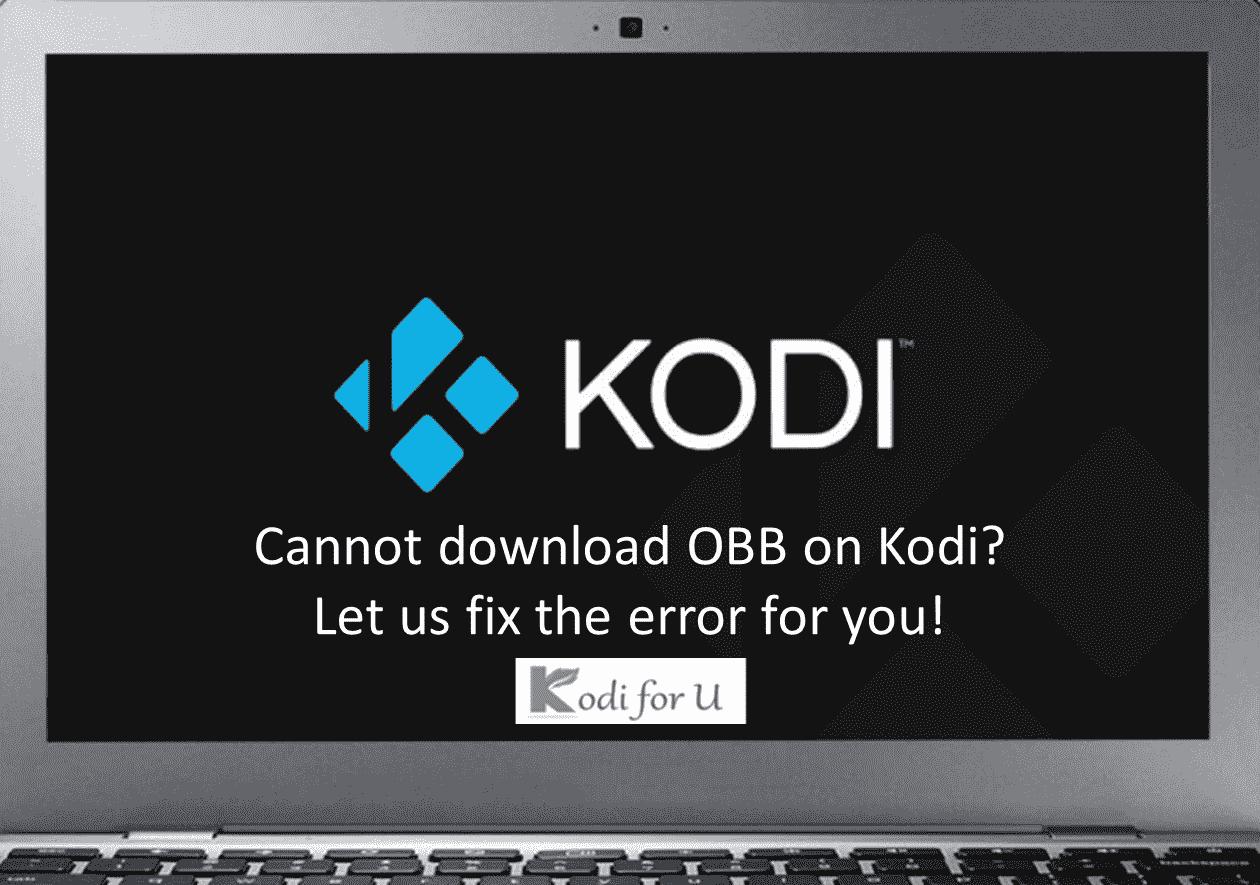 Cannot download OBB Kodi firestick error fixing {Solved} - Kodiforu