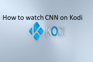 watch cnn on kodi