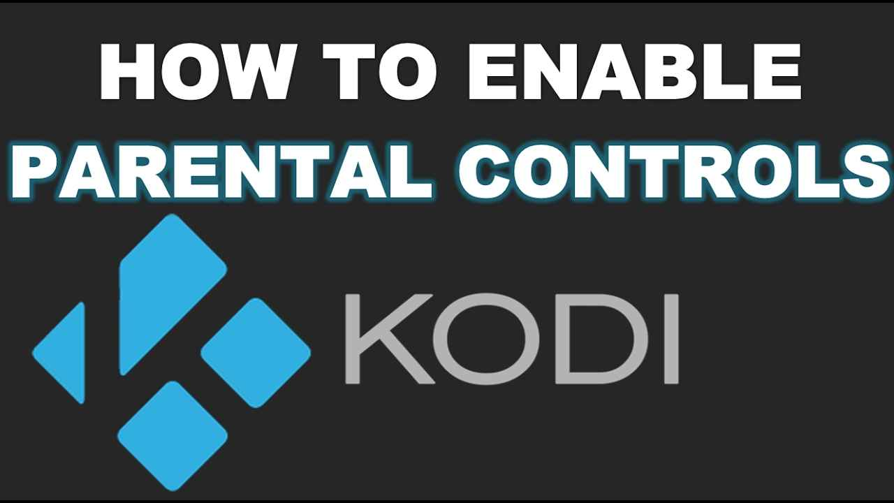 How To Turn On Off Parental Control On Kodi Kodiforu
